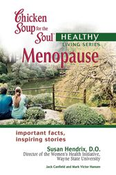 Chicken Soup for the Soul Healthy Living Series: Menopause by Jack Canfield