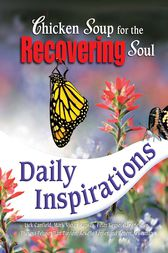 Chicken Soup for the Recovering Soul Daily Inspirations by Jack Canfield