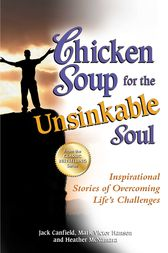 Chicken Soup for the Unsinkable Soul by Jack Canfield