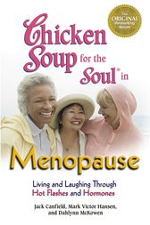 Chicken Soup for the Soul in Menopause by Jack Canfield