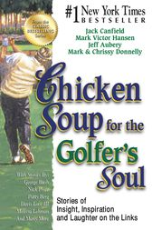 Chicken Soup for the Golfer's Soul by Jack Canfield