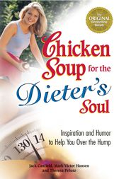 Chicken Soup for the Dieter's Soul by Jack Canfield