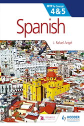 Spanish for the IB MYP 4 & 5 (Phases 3-5) by J. Rafael Angel