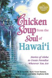 Chicken Soup from the Soul of Hawai'i by Jack Canfield