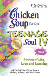 Chicken Soup for the Teenage Soul IV by Jack Canfield