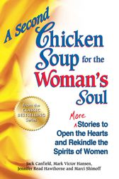 A Second Chicken Soup for the Woman's Soul by Jack Canfield
