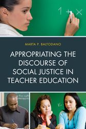 Appropriating the Discourse of Social Justice in Teacher Education by Marta P. Baltodano