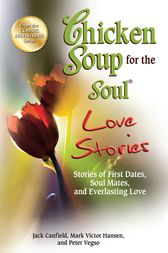 Chicken Soup for the Soul Love Stories by Jack Canfield