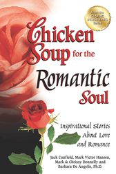Chicken Soup for the Romantic Soul by Jack Canfield