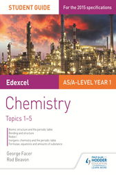 Edexcel AS/A Level Year 1 Chemistry Student Guide: Topics 1-5 by George Facer