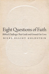 Eight Questions of Faith by Niles Elliot Goldstein