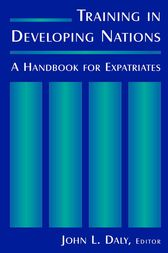 Training in Developing Nations: A Handbook for Expatriates by John L. Daly