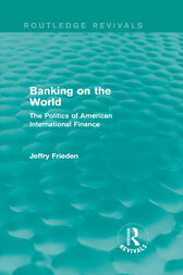 Banking on the World by Jeffry Frieden