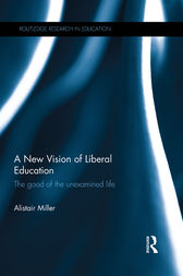 A New Vision of Liberal Education by Alistair Miller