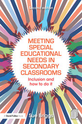 Meeting Special Educational Needs in Secondary Classrooms by Sue Briggs