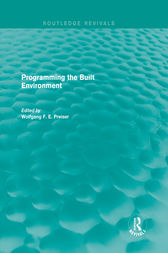 Programming the Built Environment (Routledge Revivals) by Wolfgang F. E. Preiser