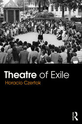 Theatre of Exile by Horacio Czertok
