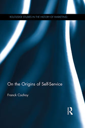 On The Origins of Self-Service by Franck Cochoy