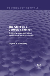 The Child as a Cartesian Thinker by Eugene V. Subbotsky