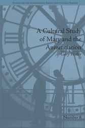 A Cultural Study of Mary and the Annunciation by Gary Waller