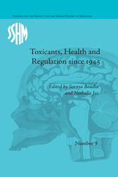 Toxicants, Health and Regulation since 1945 by Nathalie Jas