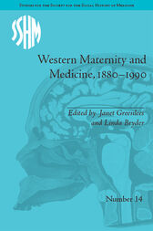 Western Maternity and Medicine, 1880-1990 by Janet Greenlees