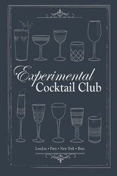 Experimental Cocktail Club by Experimental Cocktail Club