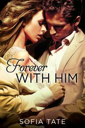 Forever with Him by Sofia Tate