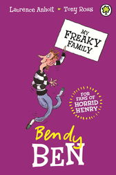 My Freaky Family: Bendy Ben by Laurence Anholt