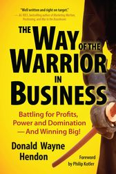 The Way of the Warrior in Business by Donald Hendon