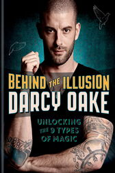 Behind the Illusion by Darcy Oake
