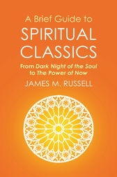 A Brief Guide to Spiritual Classics by James M. Russell