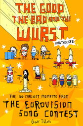 The Good, the Bad and the Wurst by Geoff Tibballs