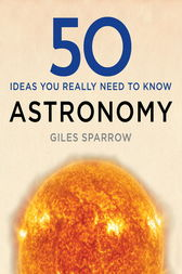 50 Astronomy Ideas You Really Need to Know by Giles Sparrow