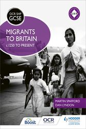 OCR GCSE History SHP: Migrants to Britain c.1250 to present by Martin Spafford