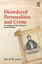 Disordered Personalities and Crime by David W. Jones