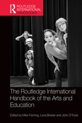 The Routledge International Handbook of the Arts and Education by Mike Fleming