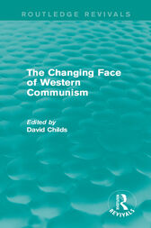 The Changing Face of Western Communism by David Childs