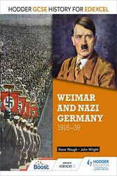 Hodder GCSE History for Edexcel: Weimar and Nazi Germany, 1918-39 by John Wright
