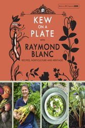 Kew on a Plate with Raymond Blanc by Royal Gardens Kew