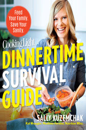 Cooking Light Dinnertime Survival Guide by unknown