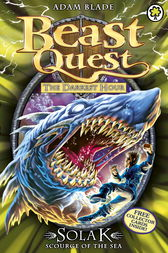 Beast Quest: Solak Scourge of the Sea by Adam Blade