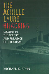 The Achille Lauro Hijacking by Michael K. Bohn