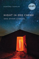 Night in Erg Chebbi and Other Stories by Edward Hamlin