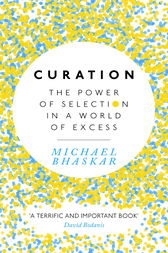 Curation by Michael Bhaskar