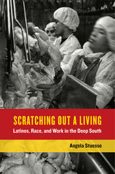 Scratching Out a Living by Angela Stuesse