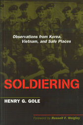 Soldiering by Henry G. Gole