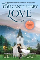 You Can't Hurry Love by Beth K. Vogt