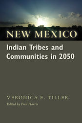 New Mexico Indian Tribes and Communities in 2050 by Veronica E. Velarde Tiller