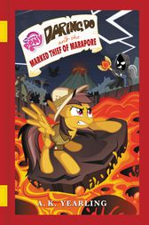 My Little Pony: Daring Do and the Marked Thief of Marapore by G. M. Berrow